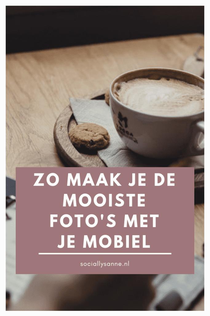 Zo maak je de mooiste foto's met je mobiel | SOCIALLYSANNE.NL | #instagram #fotografie #mobielefotografie