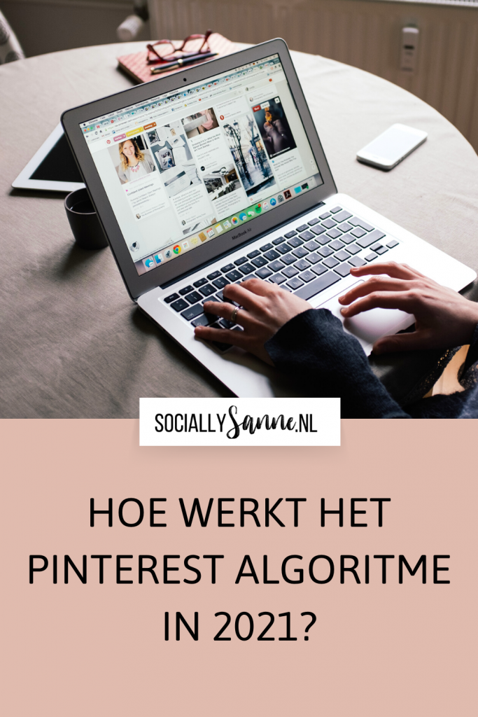 Hoe werkt het Pinterest algoritme in 2021 - Socially Sanne blog