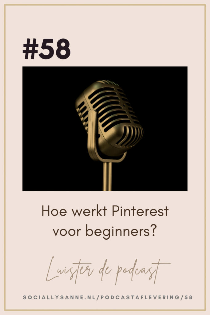 2 Pinterest voor beginners - 58 - Socially Sanne podcast - Sanne Raaimakers.png